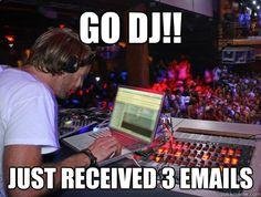 Go DJ!! Just received 3 emails