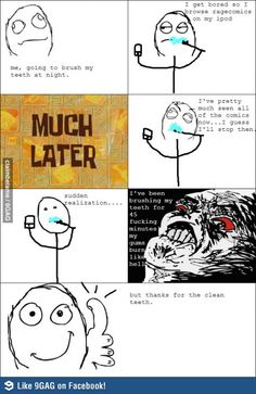 Rage comics give me clean teeth!