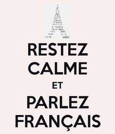Restez Calme et Parlez Français == Keep Calm and Speak French :: Ooh, La, La French Words, French Quotes, French Teacher, Teaching French, How To Speak French, Learn French, French Classroom, I Love Paris, French Lessons