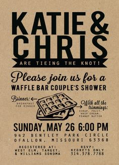 I am going to need to remember to do this for my sister...Waffle Bar Couple Shower, Birthday, Rehearsal Dinner Invite.