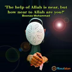 Are you near to Allah?