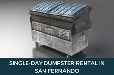 3 Easy Ways to Get a Lower Price for a Single-Day Dumpster Rental in San Fernando