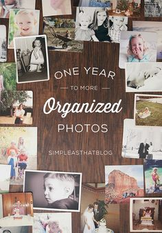 One Year to More Organized Photos - a monthly blog series starting in 2015!