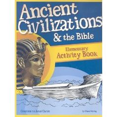Plan for Bible Reading and Ancient Civilizations & the Bible Elementary Activity Book for  CC weeks 1-6
