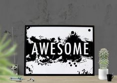 Awesome Print Graphic Poster Black and White by HearMeRoarQuotes