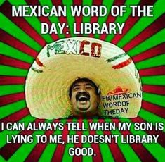 Super birthday quotes for dad in spanish mexican problems 20 Ideas Mexican Word Of Day, Mexican Words, Word Of The Day, Dad In Spanish, Spanish Humor, Spanish Quotes, Funny Jokes To Tell, Funny Relatable Memes, Hilarious