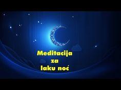 Vođena meditacija za LAKU NOĆ - Moje Meditacije - YouTube