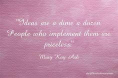Mary Kay Ash Quote on Ideas and Action
