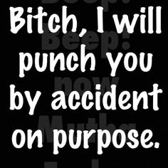 Punch you by accident on purpose