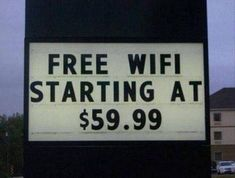 Hotels Give You Free WiFi ---- funny pictures hilarious jokes meme humor walmart fails Funny Street Signs, Funny Signs, Funny Images, Funny Photos, Silly Pictures, Funny Fails, Funny Jokes, Funny Laugh, Blonde Jokes