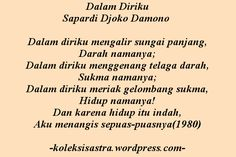 Sapardi Djoko Damono - Dalam Diriku Poetry Poem, Poetry Quotes, Me Quotes, Qoutes, Word Doodles, Poems Beautiful, Joko, Self Reminder, Quotes Indonesia