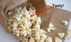 Make your own popcorn!   Simply put 1/2 cup popcorn in a brown paper bag.  Fold multiple times to keep in, and microwave for 1.5 - 2 minutes.  Less expensive and chemical free!