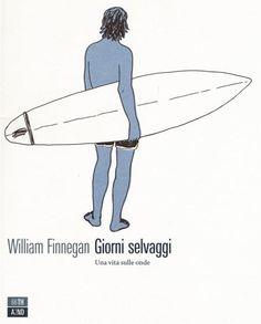 Surf, la vita selvaggia domando le onde - La Stampa