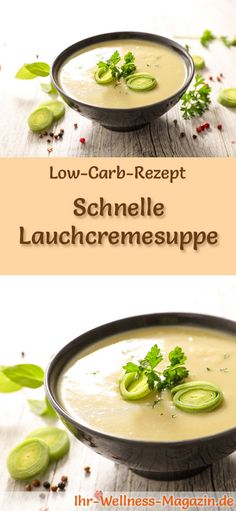 Low-Carb-Rezept für Lauchcremesuppe: Kohlenhydratarm, kalorienreduziert und gesund. Ein einfaches, schnelles Suppenrezept, perfekt zum Abnehmen #lowcarb #suppen