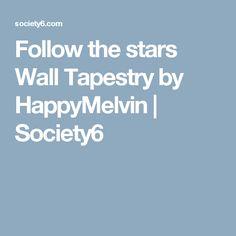 Follow the stars Wall Tapestry by HappyMelvin | Society6