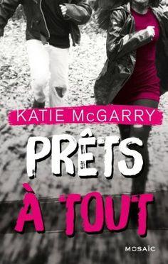 Pushing The Limits - Tome 2 : Prêts à tout > Katie McGarry