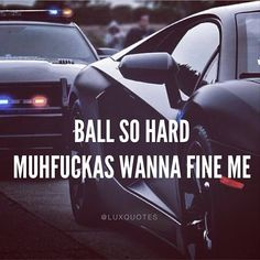 Ball so hard muhf#%^@s wanna fine me