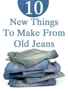 10 New Things To Make From Old Jeans Save Money on Clothes #SaveMoney