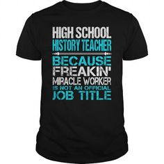 Awesome Tee For High School History Teacher T-Shirts, Hoodies, Sweatshirts, Tee Shirts (22.99$ ==► Shopping Now!)