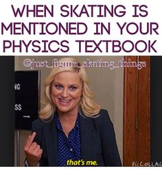 When skating is mentioned in your physics (or math) textbook >>I want more skating references please Figure Skating Funny, Figure Skating Quotes, Roller Skating, Roller Derby, Ice Skating Quotes, Synchronized Skating, Math Textbook, Figure Ice Skates, Skate 3
