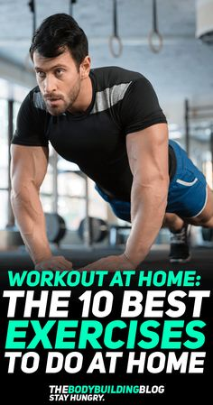 Check out how you can Workout at home with the 10 best exercises to do at home! Who says you need a gym to stay in shape, lose weight, gain muscle or improve your general fitness? You can easily workout from the comfort of your own home without subscribing for a gym and still achieve amazing fitness results! Check out these exercises and make sure to include them in your home workout next time! #fitness #exercise #exercises #workout #gym #fit #health #homeworkouts #fitfam