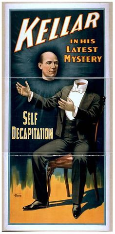 circus, classic posters, free download, graphic design, magic, movies, retro prints, theater, vintage, vintage posters, Kellar in His Latest Mystery, Self Decapitation - his succesor was Thurston-Vintage Magic Poster