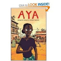 One of my favourite graphic novels, about a girl in the Ivory Coast and the events that revolve around her life. (Aya)