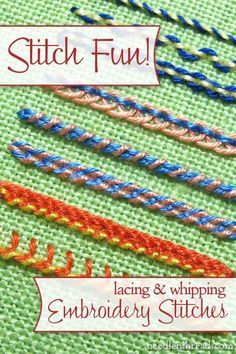 "You can ""dress up"" many embroidery stitches by lacing them or whipping them with another thread. It's like creating a whole new stitch - only really simple! Here are some tips & techniques for lacing and whipping all kinds of embroidery stitches."