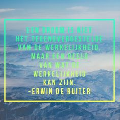 Quote van Forihaveseen.nl | @ErwinDeRuiter |  Droom of werkelijkheid #ForIHaveSeen #ErwinDeRuiter #Quote
