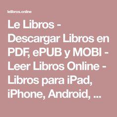 Le Libros - Descargar Libros en PDF, ePUB y MOBI - Leer Libros Online - Libros para iPad, iPhone, Android, Kobo y Kindle