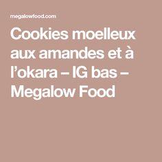 Cookies moelleux aux amandes et à l'okara – IG bas – Megalow Food
