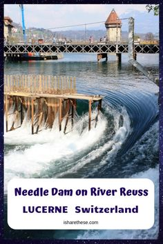 River Reuss Needle Dam - Luzern Walking Tour - i Share Backpacking Europe, Europe Travel Guide, Travel Guides, Travel Info, Cool Places To Visit, Places To Travel, Travel Destinations, Europe Must See, Visit Switzerland