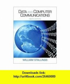 Data and Computer Communications 9th (nineth) edition Text Only William Stallings ,   ,  , ASIN: B004WBZEVI , tutorials , pdf , ebook , torrent , downloads , rapidshare , filesonic , hotfile , megaupload , fileserve