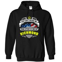 You Cant Scare Me, I Was Born In Richmond - T-Shirt, Hoodie, Sweatshirt
