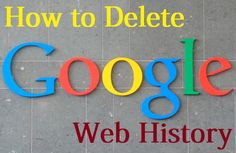 How To Delete All Your Google Web History?