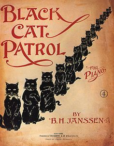 Antique Poster labeled the Black Cat Patrol for Piano - by B. Crazy Cat Lady, Crazy Cats, Weird Cats, I Love Cats, Cool Cats, Black Cat Art, Black Cats, Cat Posters, Vintage Sheet Music