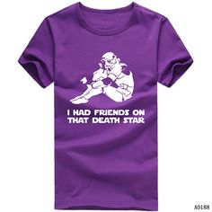 Free Shipping I HAD FRIENDS ON THAT DEATH STAR T Shirt Star Wars T Shirts Men Cotton Man tshirt O Neck Short Sleeve Mens Tops-in T-Shirts from Men's Clothing & Accessories on Aliexpress.com | Alibaba Group