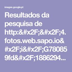 Resultados da pesquisa de http://4.fotos.web.sapo.io/i/G780859fd/18862943_3fj0C.jpeg no Google