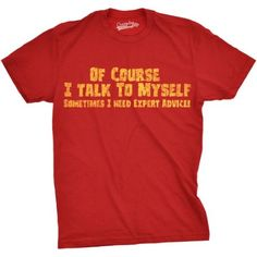 Mens Of Course I Talk To Myself T Shirt Expert Advice Shirt Funny Sarcastic Tee (Red) -L, Men's, Size: Large