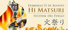 Hi Matsuri, Festival del Fuego | Domingo 21 de Agosto | Jardin Japones