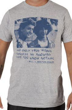 True Wisdom Bill and Ted Shirt for Cassie