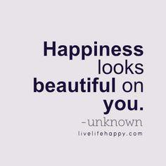 Happiness Looks Beautiful