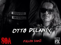 Otto Sons of Anarchy | Otto Delaney is one of the Sons that got the short end of the stick ...