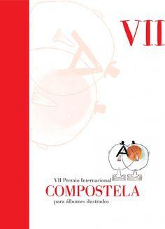 VII Premio Internacional Compostela para Álbumes Ilustrados (2014). Por Gabriela Mariel Arias.