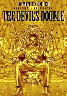THE DEVIL'S DOUBLE (2011) - Dominic Cooper stars as Uday Hussein -- Saddam Hussein's depraved, decadent elder son -- and as Latif Yahia, the army lieutenant forcibly drafted to be his body double, in this drama based on Yahia's autobiographical novel.