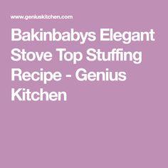 Bakinbabys Elegant Stove Top Stuffing Recipe - Genius Kitchen