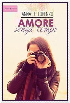 AMORE SENZA TEMPO di Anna De Lorenzo