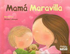 Mamá Maravilla (Miau Mini) Kids Story Books, Stories For Kids, Children Books, Infant Activities, Preschool Activities, Mather Day, Baby Registry List, Happy Stories, Cute Little Boys