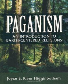 Paganism: An Introduction to Earth- Centered Religions by River Higginbotham. This book presents the basic fundamentals of Paganism. It explores what Pagans are like; how the Pagan sacred year is arranged; what Pagans do in ritual; what magick is; and what Pagans believe about God, worship, human nature, and ethics.