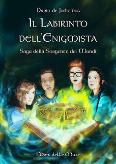 Il Labirinto dell'Enigmista, secondo volume del ciclo della Sorgente dei Mondi. i Autore: Dario de Judicibus Editore: I Doni delle Muse ISBN: 978-88-99167-23-3